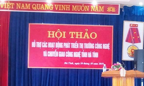 Hội thảo Hỗ trợ các hoạt động phát triển thị trường công nghệ và chuyển giao công nghệ tỉnh Hà Tĩnh